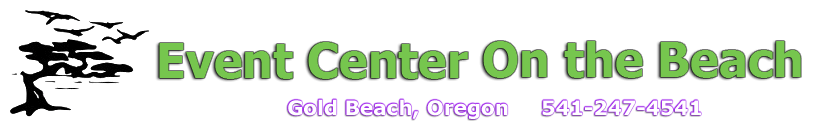 Event Center on the Beach - Gold Beach Oregon